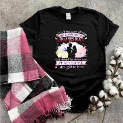 Aint no man alive that could take my husbands place god bless the broken road that led me straight to him shirt
