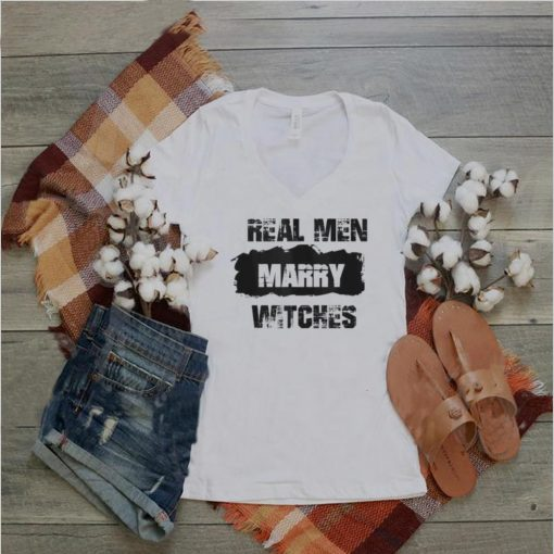 Real Men Marry Witches T Shirt