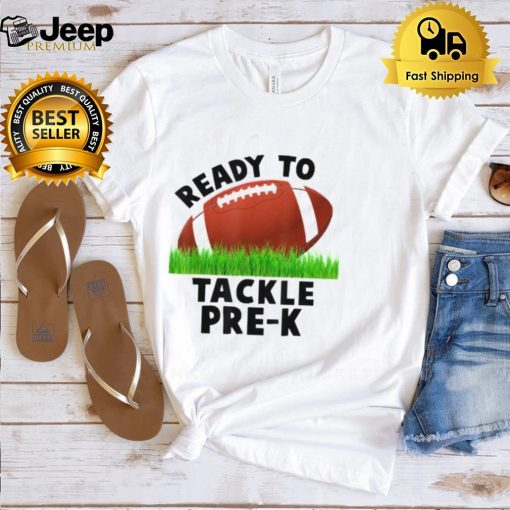 ready To Tackle Pre K Football Back To School T Shirt