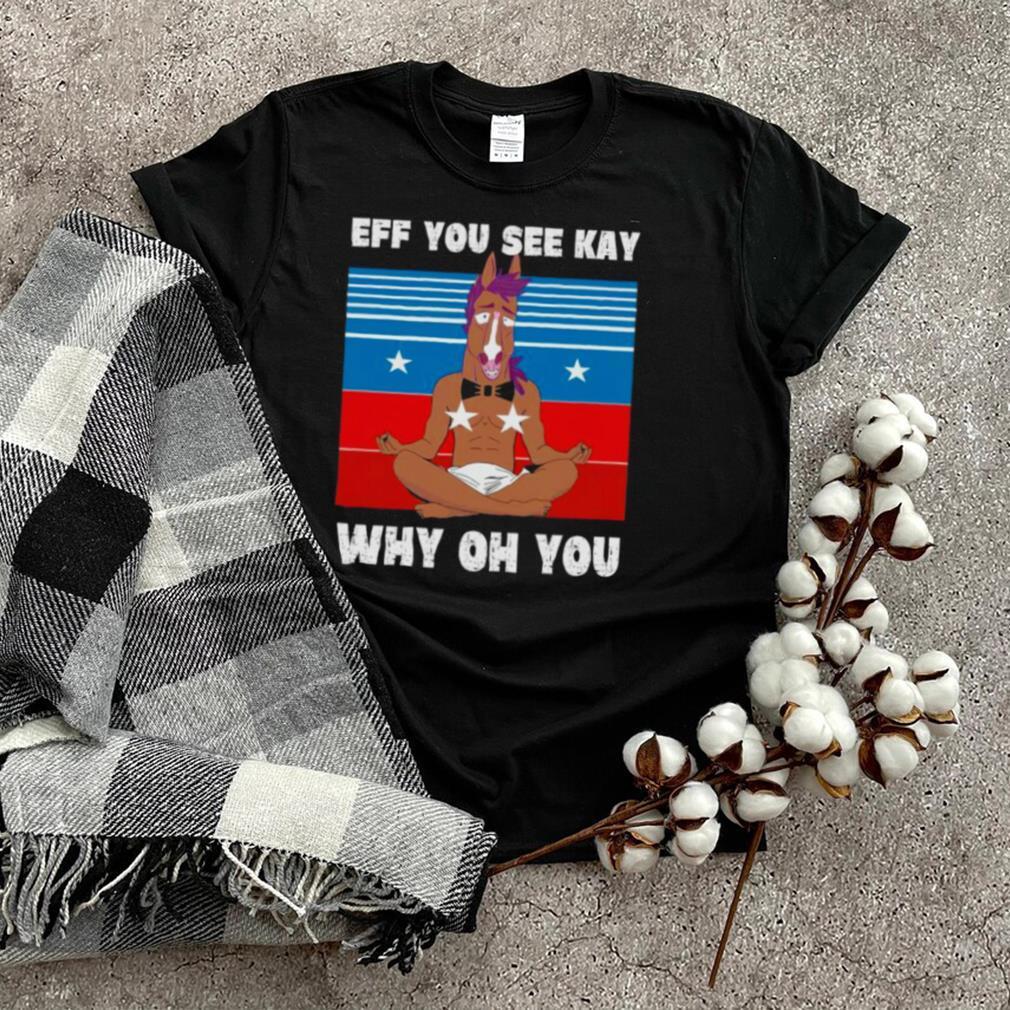 BoJack Horseman Yoga eff you see kay why oh you vintage shirt