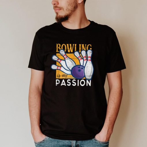 Bowling Is My Passion, Bowling Team T Shirt