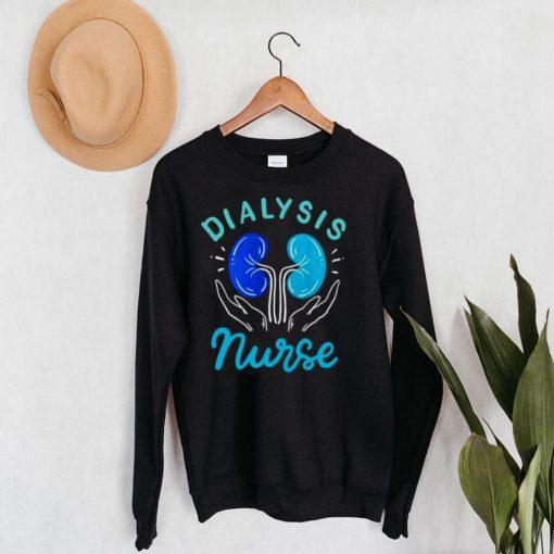 Dialysis Nurse T shirt