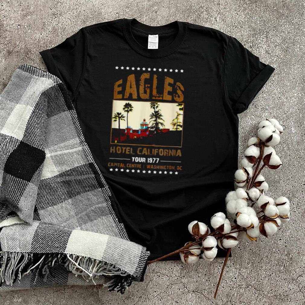 Eagles Hotels California Tour 1977 Capital Centre I Washington Band Music Legend T Shirt