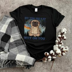 Eff You See Kay Why Oh You Pug Retro Vintage T Shirt (1)
