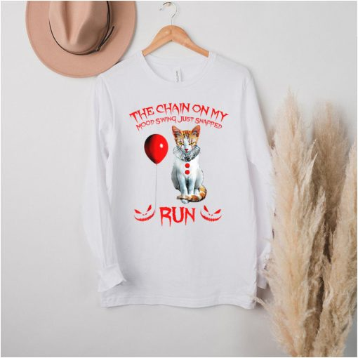 Funny Cat The Chain On My Mood Swing Just Snapped Run T Shirt