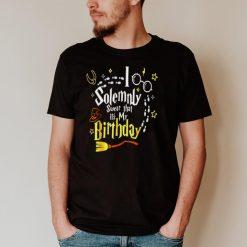 Harry Potter I solemnly swear that it's my birthday shirt