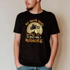 My Broom Broke So Now I Ride A Motorcycle Pumpkin T Shirt