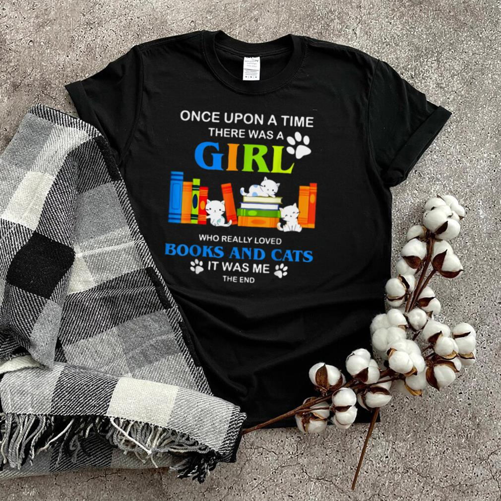 Once Upon A Time There Was A Girl Loved Books Cats T Shirt