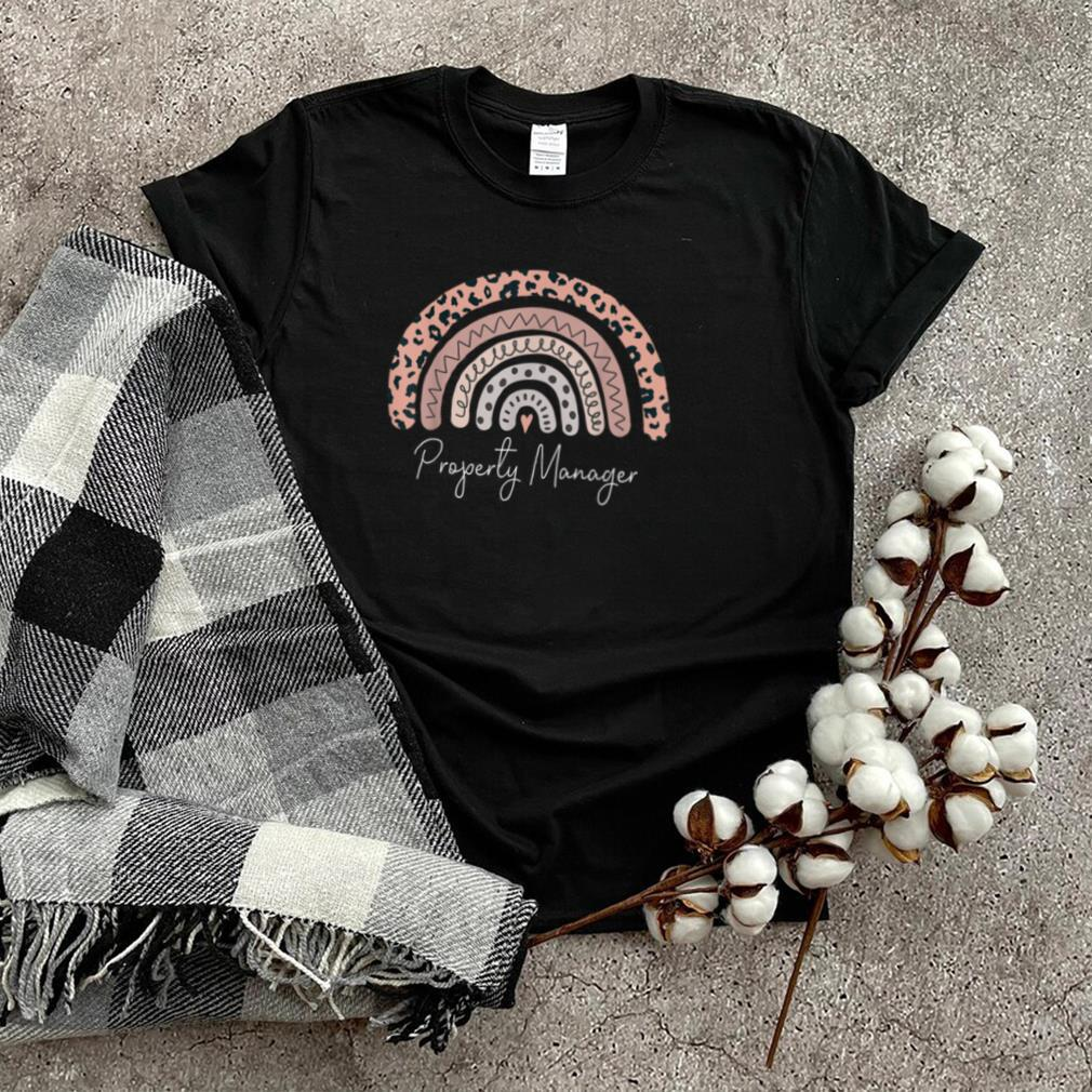 Property Manager Leopard Rainbow Appreciation T Shirt
