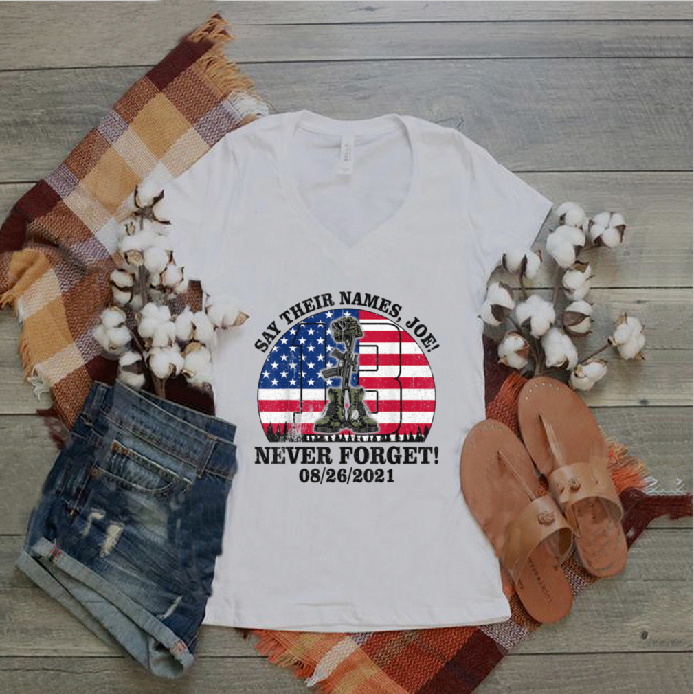 Say Their Names Joe   Names Of Fallen Soldiers 13 Heroes T Shirt