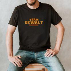 Team Dewalt lifetime membership shirt