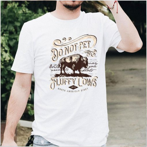 Vintage Do Not Pet the Fluffy Cows American Bison T Shirt