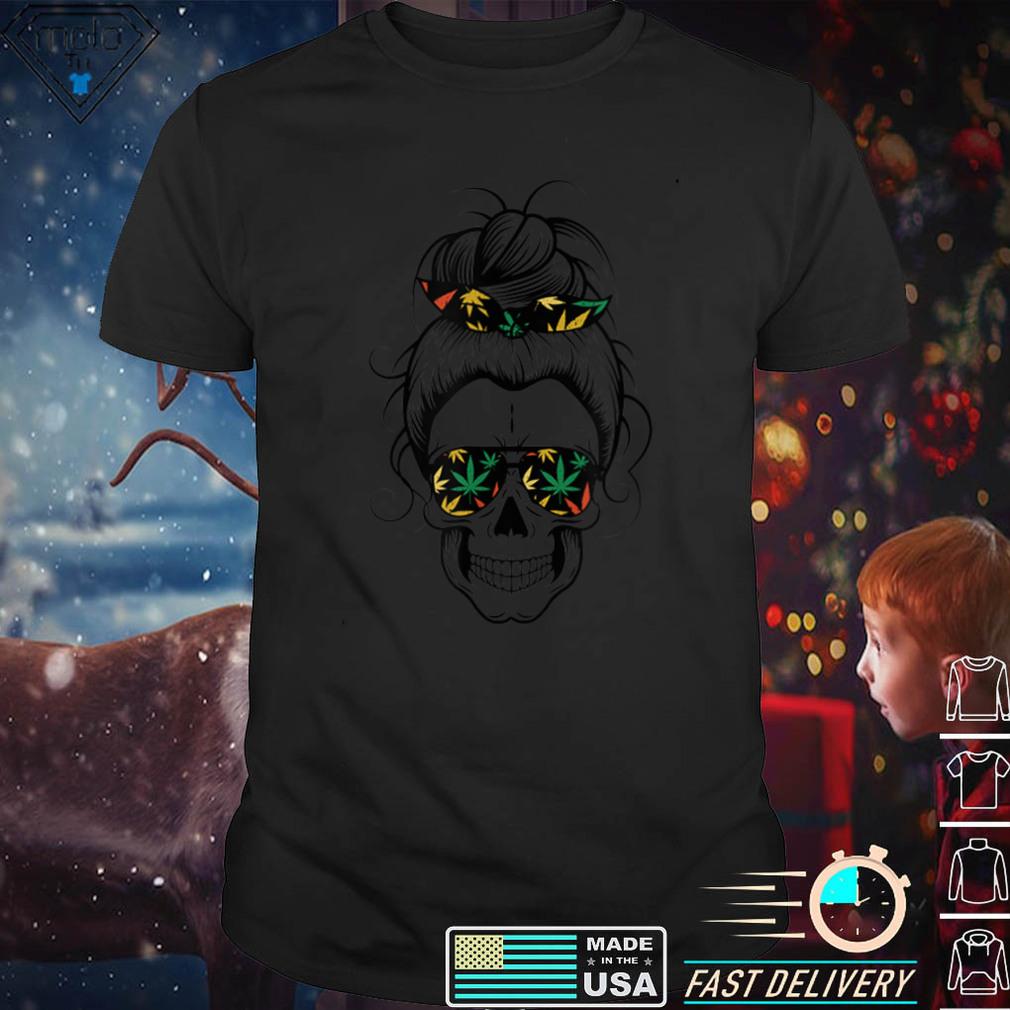 Messy Bun Skull Shirt Womens Pot Leaf Halloween Shirt Group T Shirt